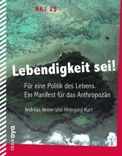 Lebendigkeit Sei! Weber/ Kurt, book cover ThinkOya 2015